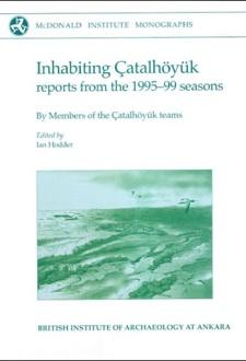 Inhabiting Catalhoyuk cover use
